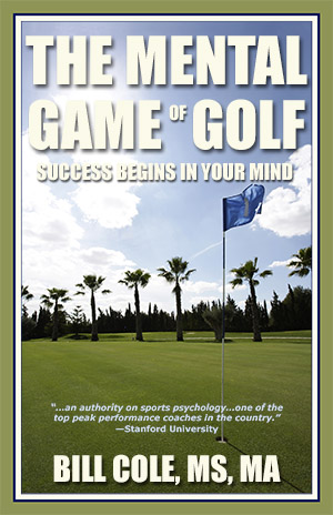 Mental Game of  Golf by Bill Cole